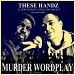 1. MUDER WORDPLAY ft DON STREAT, CAYOZ, MACABEATS