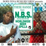 7. WORLDWIDE BEER SPILLA ft N.B.S  (Natural Born Spitters)