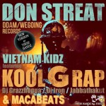 18. VIETNAM KIDS ft DON STREAT , KOOL G RAP, MACABEATS